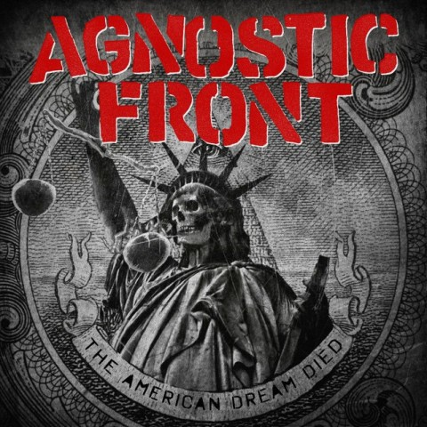 "Agnostic Front ""The American Dream Died"" official album stream"