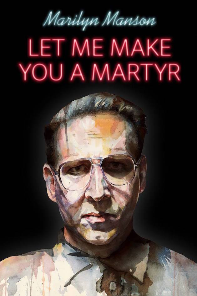 Marilyn Manson Let Me Make You a Martyr