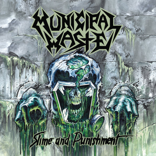 Municipal Waste Slime and Punishment
