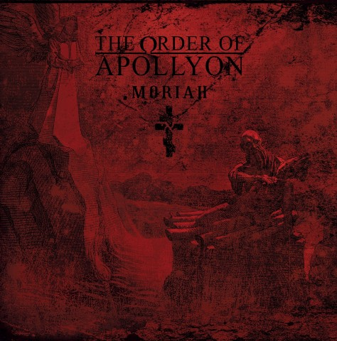 """Long is the way and hard, that out of Hell leads up to light"". Review and stream of The Order of Apollyon's album ""Moriah"""