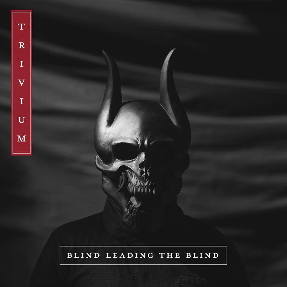 Trivium Blind Leading The Blind