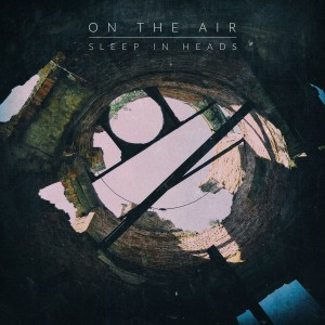 "Sleep in Heads ""On the Air"""